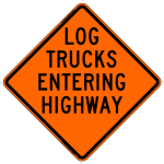 Log Trucks Entering Highway Work Zone Sign