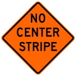 No Center Stripe W8-12 Work Zone Sign