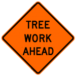 Tree Work Ahead Work Zone Sign