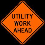 Utility Work Ahead W21-7 Work Zone Sign